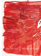 Do Ho Suh: Works on Paper at STPI