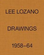 Lee Lozano: Drawings 1958-64