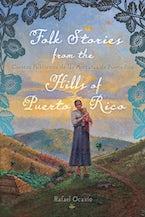 Folk Stories from the Hills of Puerto Rico / Cuentos folklóricos de las montañas de Puerto Rico