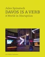 Jules Spinatsch: Davos Is a Verb