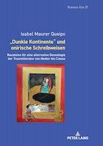 «Dunkle Kontinente» und onirische Schreibweisen
