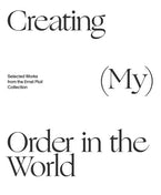 Creating (My) Order in the World