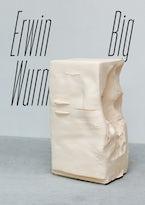 Erwin Wurm: Big