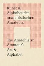 The Anarchistic Amateur's Art & Alphabet