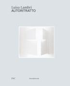Luisa Lambri: Autoritratto