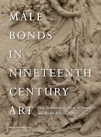 Male Bonds in Nineteenth-Century Art